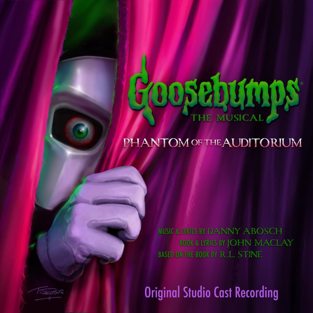 Goosebumps The Musical: Phantom of the Auditorium (Original Studio Cast Recording)